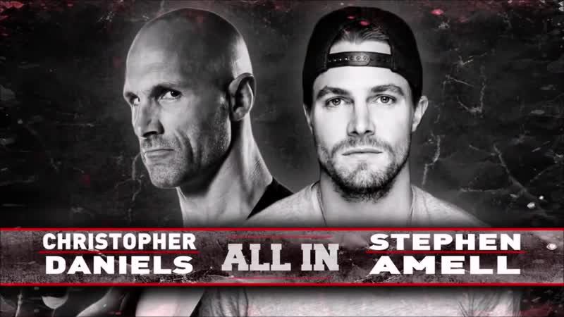 All In Stephen Amell vs Christopher Daniels Full Match