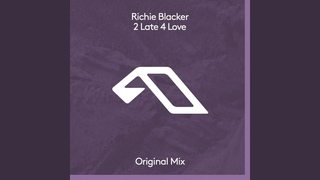 Richie Blacker - 2 Late 4 Love (Audio)