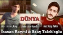 Isaxan Reymen Azay Taleh - Dunya qemli mahnilar haminin axtardigi o mahni Rus mahnisi Xairici mp3