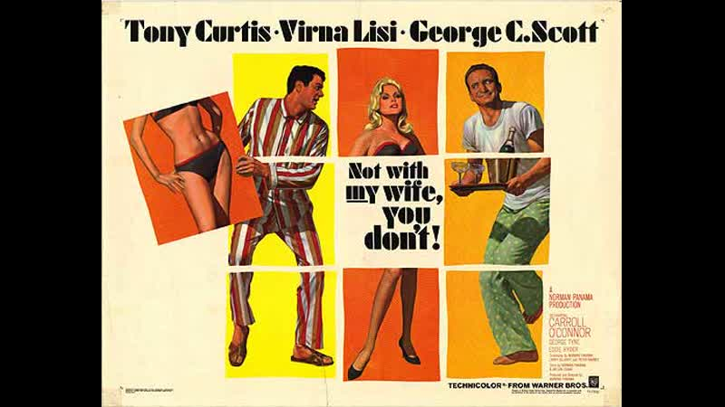 Not with My Wife You Don't 1966 Tony Curtis Virna Lisi George C Scott