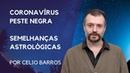 Coronavírus e peste negra - semelhanças astrológicas - Astrologia Tradicional por Celio Barros
