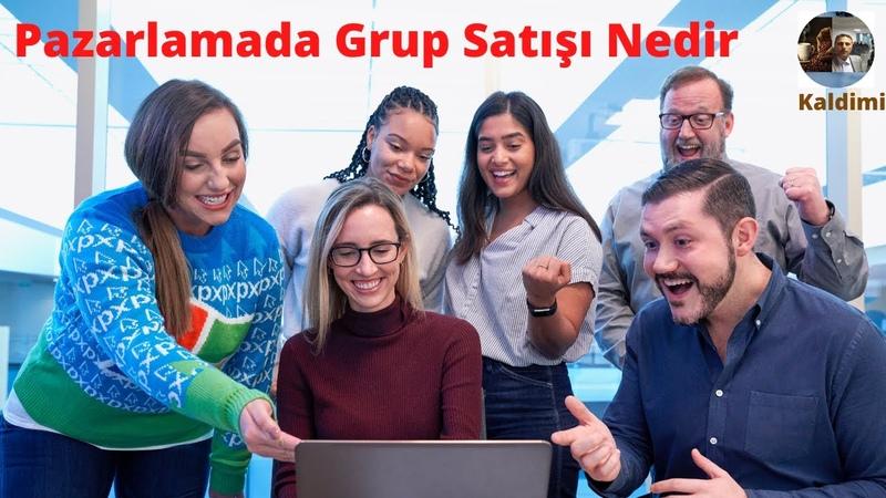 Grup Satışı Nasıl Yapılır   Pazarlamada grup satışı nedir   Satış ve pazarlama yönetimi