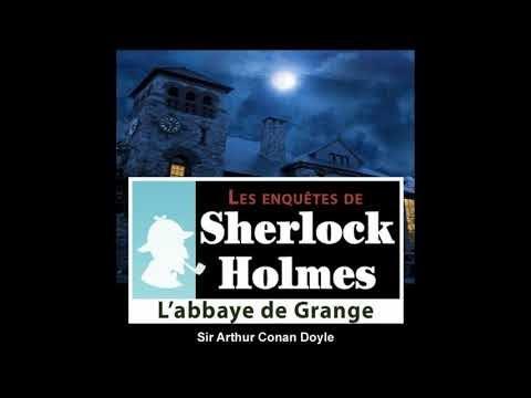Arthur Conan Doyle – L'Abbaye De Grange (Livre audio) - Sherlock Holme