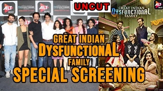UNCUT: Special Screening of 'The Great Indian Dysfunctional Family' | ALTBalaji web series | Kay Kay