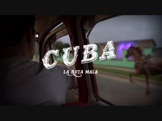 К у б а / cuba la ruta mala [cuba_havana_trinidad_cayo largo_vinales_travel_солнце_пляж_море_ром_гавана_куба]