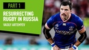 'I want to make rugby top 3 sport in Russia' National Team Captain Vasily Artemyev