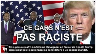 Ce gars n'est pas un raciste ! Trois pasteurs afro-américains apportent leur soutien à Donald Trump