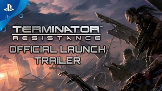 Terminator: Resistance - Launch Trailer   PS4