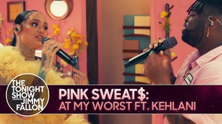 Pink Sweat$: At My Worst ft. Kehlani | The Tonight Show Starring Jimmy Fallon