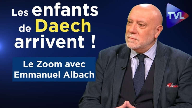Les enfants de Daech arrivent Le Zoom Emmanuel Albach TVL