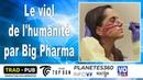 Le viol de lhumanité par Big Pharma