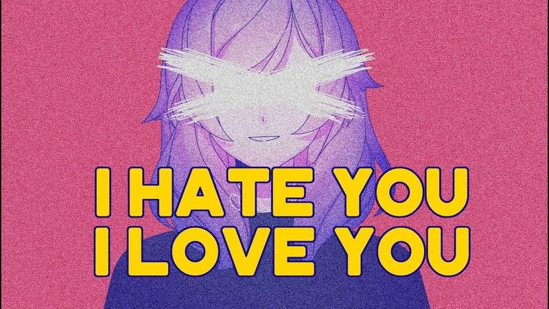 I HATE YOU I LOVE YOU meme