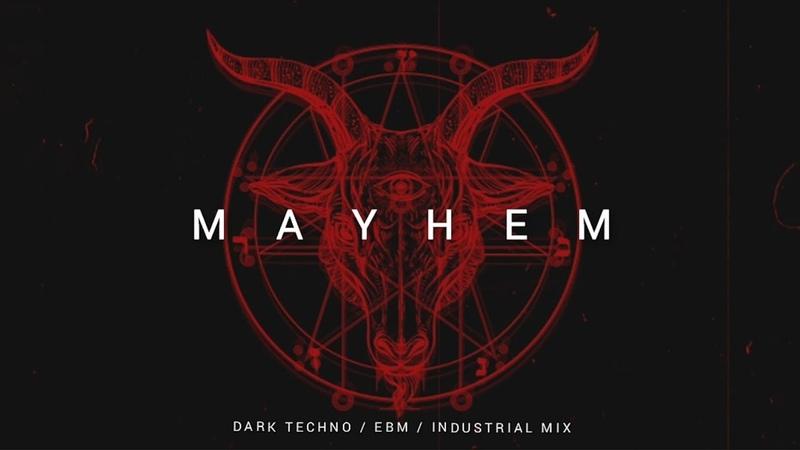 Dark Techno EBM Industrial Mix 'MAYHEM' Dark Electro Music