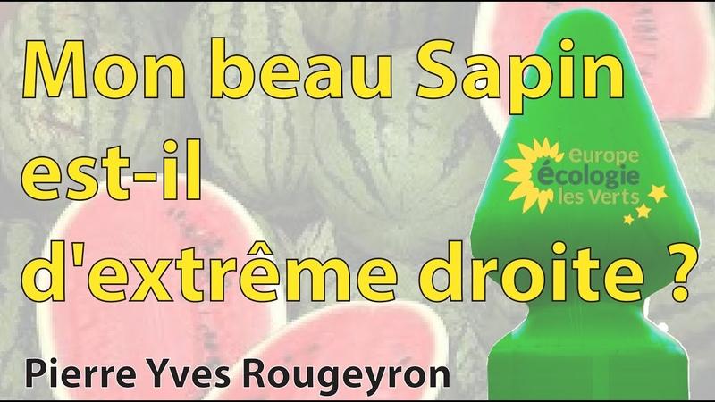 Pierre Yves Rougeyron Mon beau sapin est il d'extrême droite