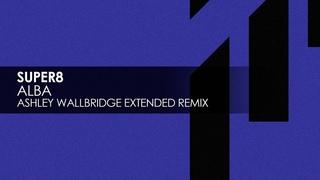 Super8 - Alba (Ashley Wallbridge Extended Remix) [Teaser]