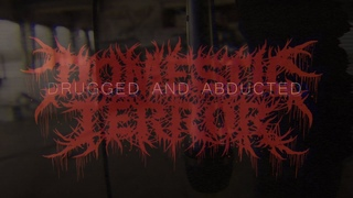 DOMESTIC TERROR - DRUGGED AND ABDUCTED [OFFICIAL MUSIC VIDEO] (2020) SW EXCLUSIVE