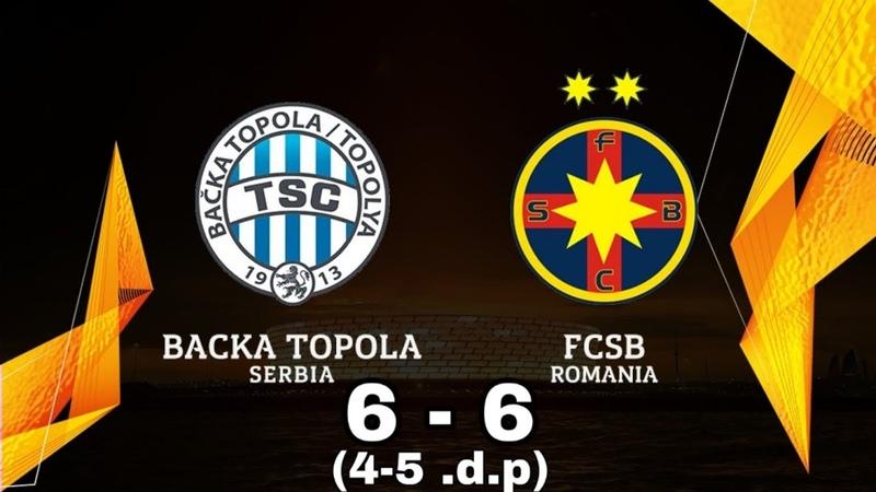 Backa Topola FCSB 6 6 4 5 d p Rezumat Europa League Al doilea tur preliminar
