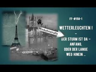 FF-#158-1 Wetterleuchten ! Der Sturm ist da - Anfang, oder der lange Weg hinein ...