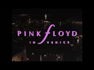 Pink Floyd - Live In Venice - 15th July 1989