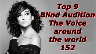 Top 9 Blind Audition (The Voice around the world 152)