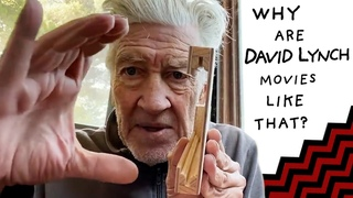 Why Are David Lynch Movies Like That?