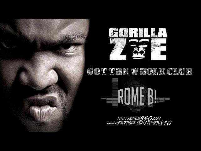 TRAP Rome B Got The Whole Club Gorilla Zoe Retwerk