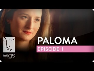 Paloma | Ep. 1 of 4 | Feat. Grace Gummer | WIGS