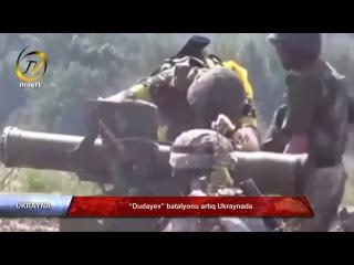 """Dudayev"""" batalyonu artıq Ukraynada"""