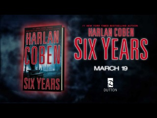 The book trailer for SIX YEARS by Harlan Coben