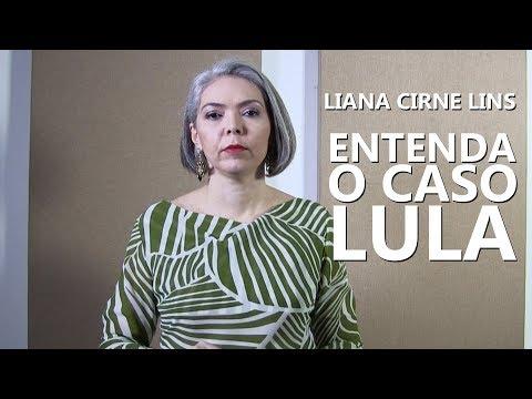 Liana Cirne Lins Entenda o Caso Lula