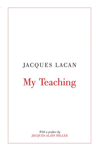 Jacques Lacan-My Teaching (2008)