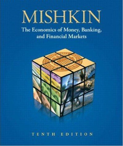 Economics of Money- Banking- and Financial Markets- 10th Edition