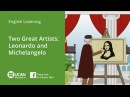 Learn E Via Listening Pre Intermediate Lesson 5 Two Great Artists Leonardo and Michelangelo