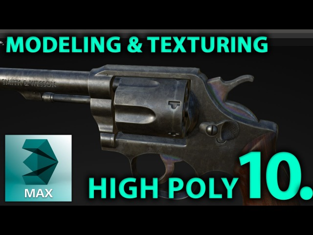 Gun Modeling and Texture (highpoly revolver / pistol) HUN 3DSMax 3D weapon Tutorial PART 10.