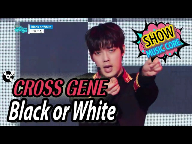 [HOT] CROSS GENE(크로스진) - Black or White, Show Music core 20170225