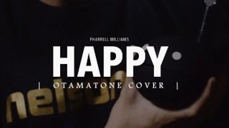 Pharell Williams Happy Otamatone cover by NELSONTYC