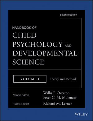 Handbook of Child Psychology and Developmental Science Vol 1 Theory and Method [2015]