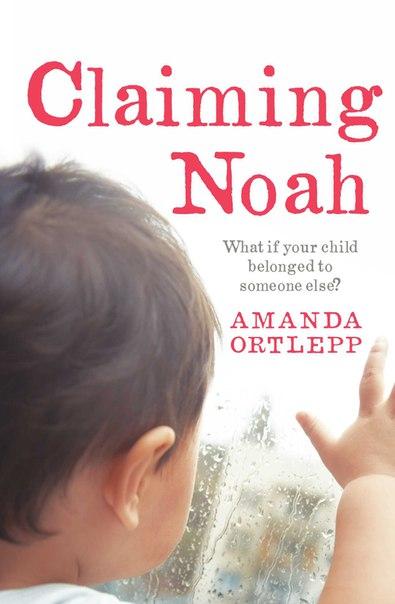 Amanda Ortlepp - Claiming Noah