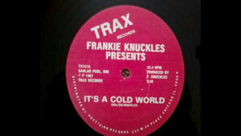 Frankie Knuckles Ft Jamie Principle It's A Cold world