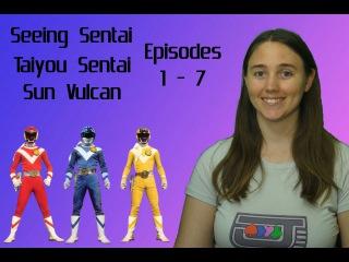Seeing Sentai, Episode 34: Taiyou Sentai Sun Vulcan Episodes 1 - 7