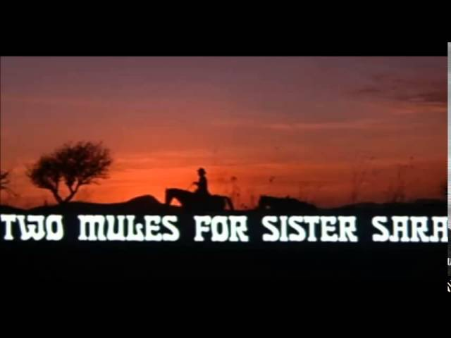 Ennio Morricone Main Title Two Mules for Sister Sara Original Soundtrack