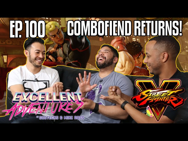 COMBOFIEND RETURNS The Excellent Adventures of Gootecks Mike Ross ft STREET FIGHTER V Ep 100