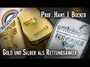 Gold Silber als Rettungsanker Prof Hans J Bocker