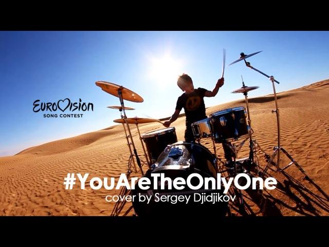 Sergey Djidjikov - You Are the Only One (SERGEY LAZAREV Eurovision 2016 Russia COVER)