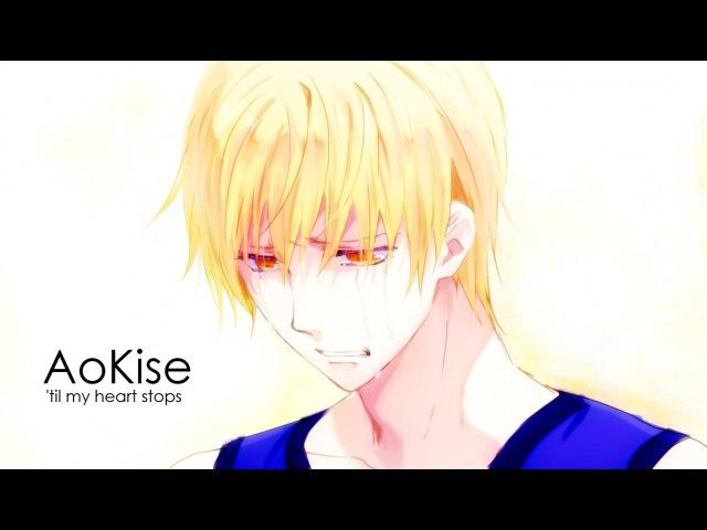 ❝ᴷᴺᴮᶻᴼᴺᴱ❞ 'til my heart stops Aokise