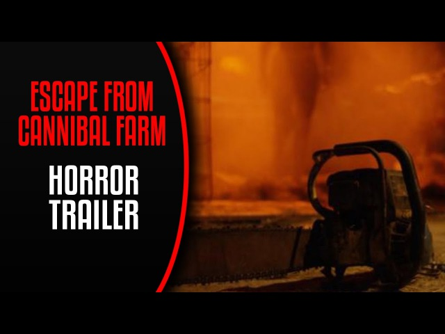 Escape From Cannibal Farm - Official Trailer (2017) Horror Movie   Kate Marie Davies