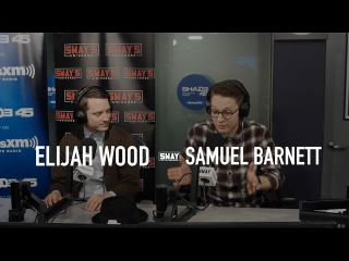 Elijah Wood and Samuel Barnett Interview on Sway in the Morning