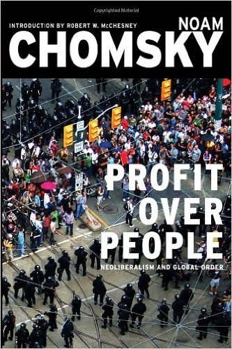 Profit Over People: Neoliberalism and Global Order - Noam Chomsky