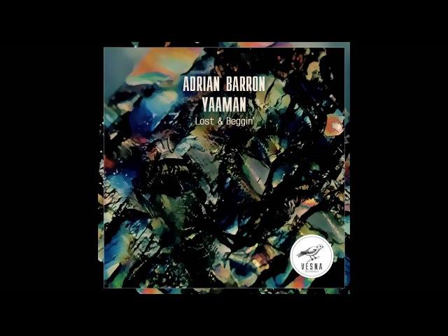 Adrian Barron Yaaman – Beggin