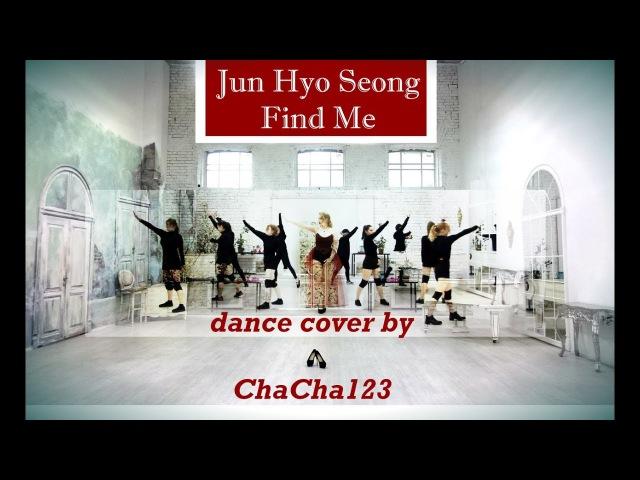 Jun Hyo Seong(전효성) - Find Me(나를 찾아줘) [Cover by ChaCha123]
